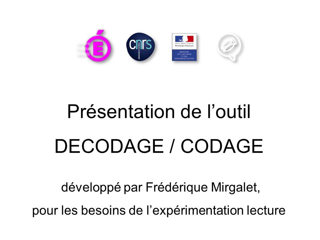 Présentation de loutil DECODAGE / CODAGE développé par Frédérique Mirgalet, pour les besoins de lexpérimentation lecture