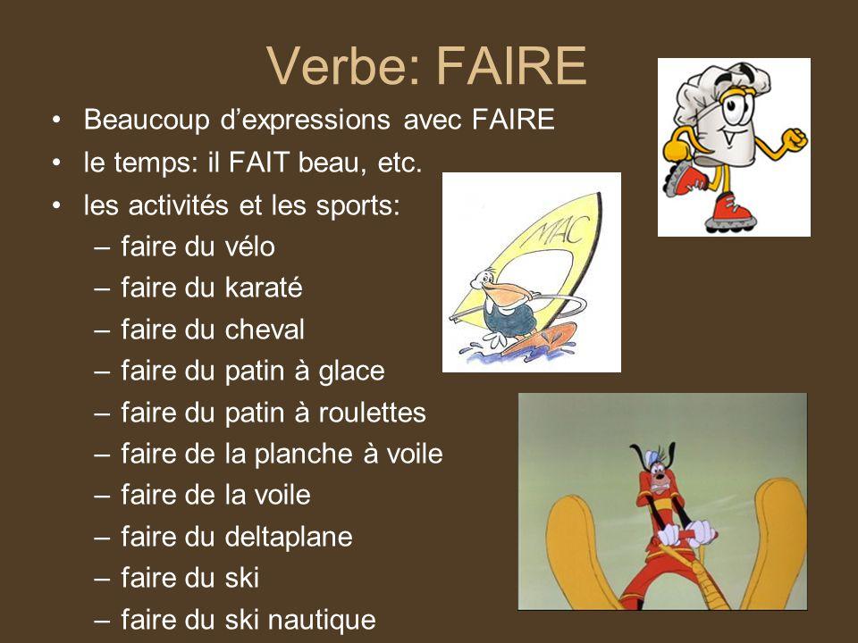 14 Verbe: FAIRE Beaucoup dexpressions avec FAIRE le temps: il FAIT beau, etc. les activités et les sports: –faire du vélo –faire du karaté –faire du c