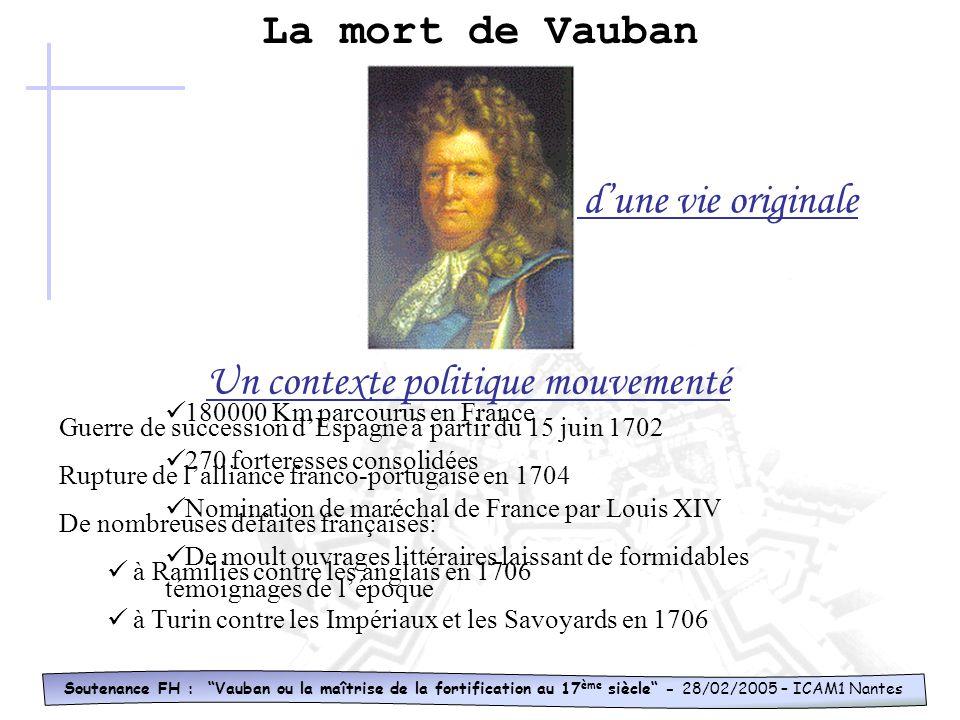 Le siège : Les 12 travaux de Vauban Soutenance FH : Vauban ou la maîtrise de la fortification au 17 ème siècle - 28/02/2005 – ICAM1 Nantes N°1 investi
