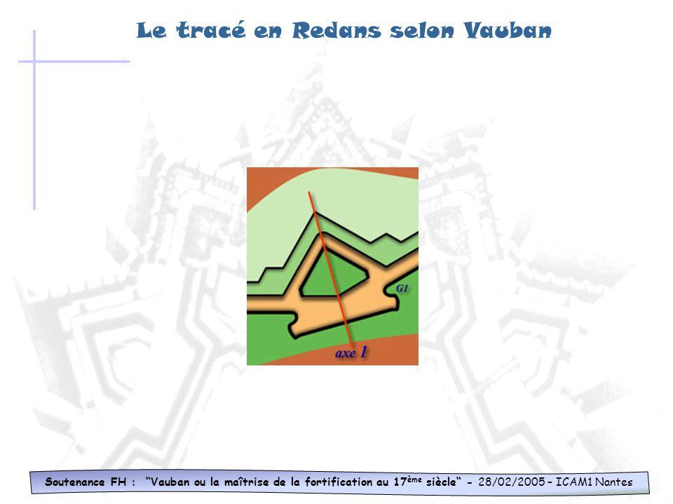 Le tracé en Redans selon Vauban Soutenance FH : Vauban ou la maîtrise de la fortification au 17 ème siècle - 28/02/2005 – ICAM1 Nantes Fossé Chemin co