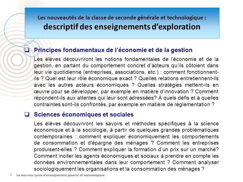 5 Les nouveautés de la classe de seconde générale et technologique : descriptif des enseignements dexploration Principes fondamentaux de léconomie et