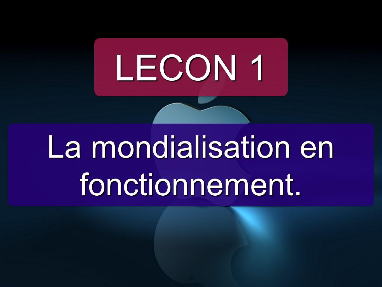 2 La mondialisation en fonctionnement. LECON 1 2