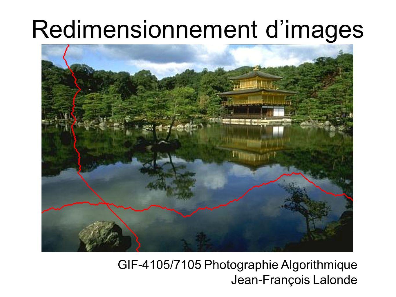 Redimensionnement dimages GIF-4105/7105 Photographie Algorithmique Jean-François Lalonde