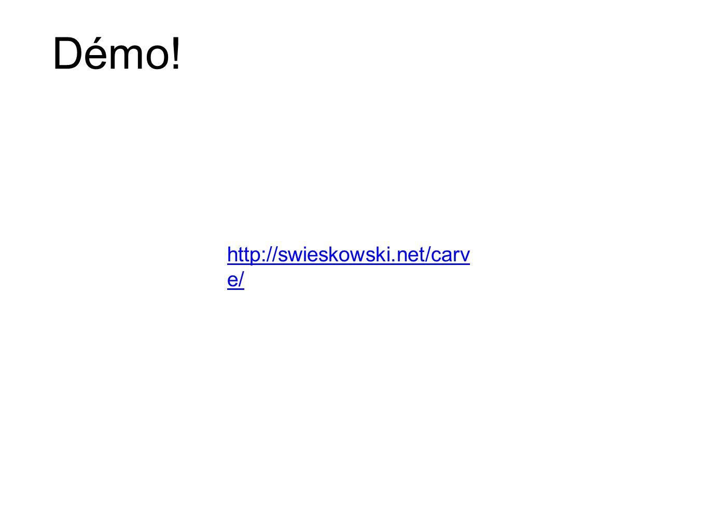 Démo! http://swieskowski.net/carv e/