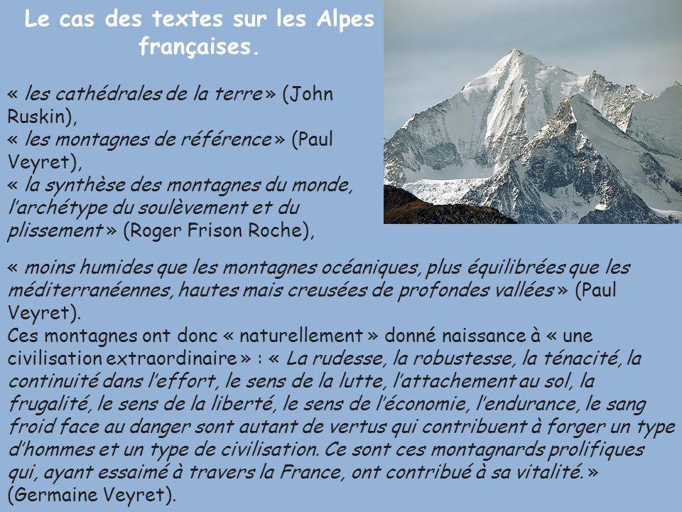 Le cas des textes sur les Alpes françaises. « les cathédrales de la terre » (John Ruskin), « les montagnes de référence » (Paul Veyret), « la synthèse