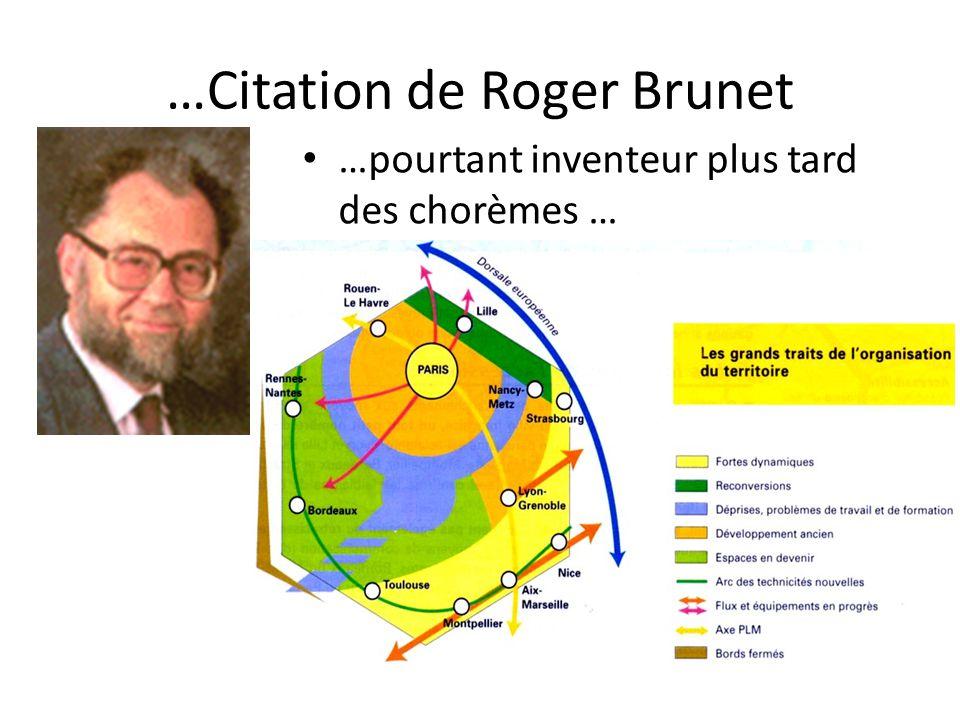…Citation de Roger Brunet …pourtant inventeur plus tard des chorèmes …
