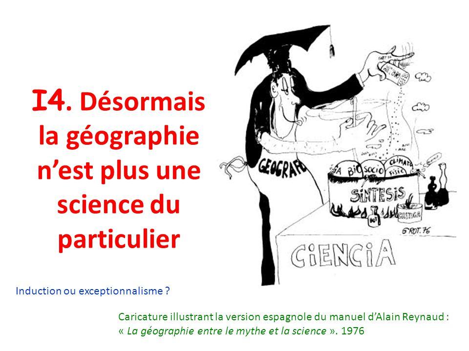 I4. Désormais la géographie nest plus une science du particulier Caricature illustrant la version espagnole du manuel dAlain Reynaud : « La géographie