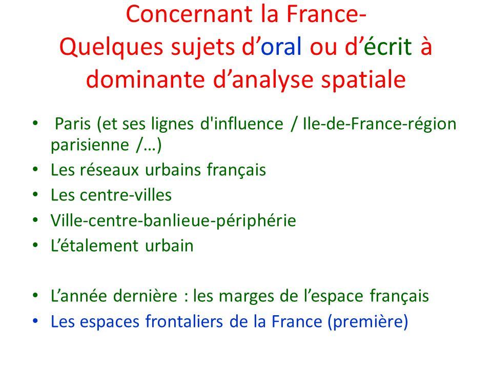 Concernant la France- Quelques sujets doral ou décrit à dominante danalyse spatiale Paris (et ses lignes d'influence / Ile-de-France-région parisienne
