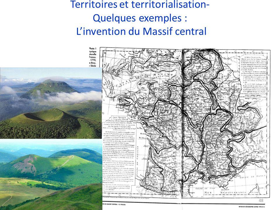 Territoires et territorialisation- Quelques exemples : Linvention du Massif central 48