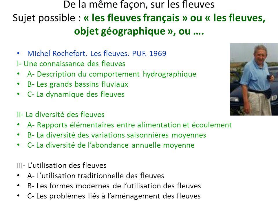 De la même façon, sur les fleuves Sujet possible : « les fleuves français » ou « les fleuves, objet géographique », ou …. Michel Rochefort. Les fleuve