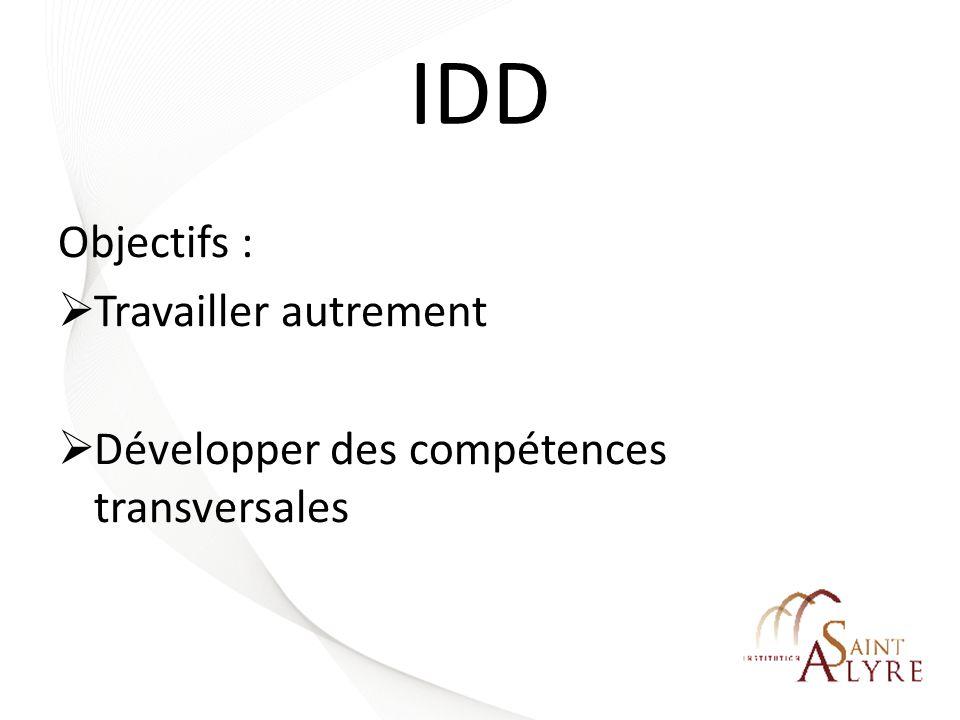 IDD Objectifs : Travailler autrement Développer des compétences transversales