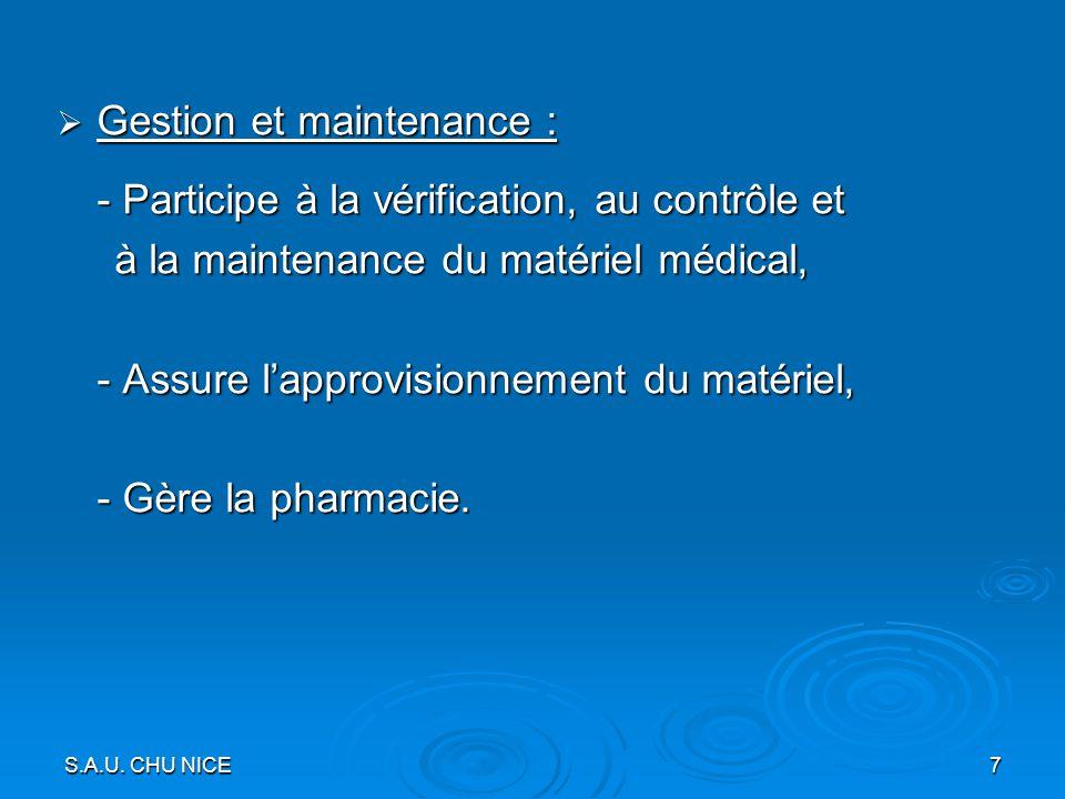 S.A.U. CHU NICE7 Gestion et maintenance : Gestion et maintenance : - Participe à la vérification, au contrôle et à la maintenance du matériel médical,