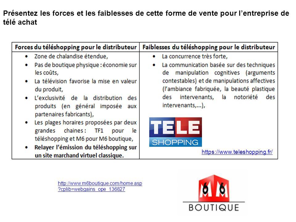 Présentez les forces et les faiblesses de cette forme de vente pour lentreprise de télé achat http://www.m6boutique.com/home.asp ?cplib=webgains_ope_1