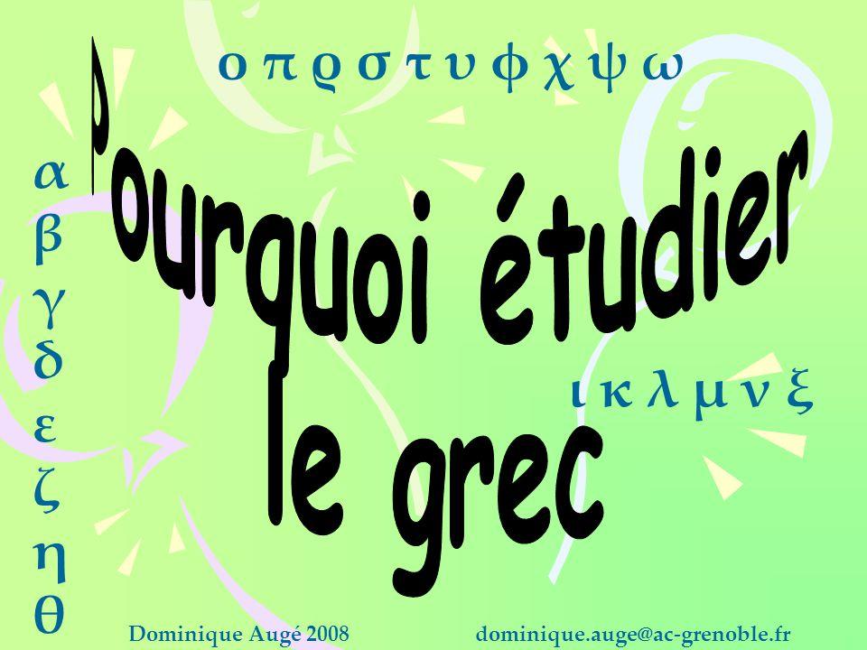 αβγδεζηθαβγδεζηθ ο π ρ σ τ υ φ χ ψ ω ι κ λ μ ν ξ Dominique Augé 2008dominique.auge@ac-grenoble.fr