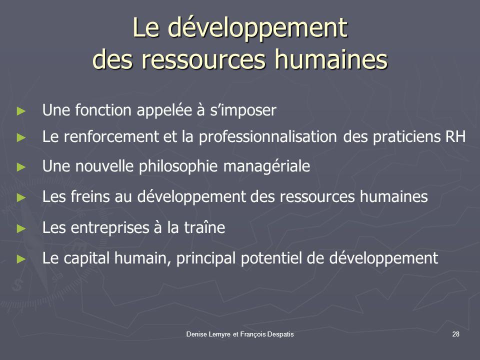 Denise Lemyre et François Despatis28 Le développement des ressources humaines Une fonction appelée à simposer Le renforcement et la professionnalisati