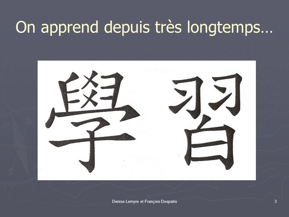 Denise Lemyre et François Despatis3 On apprend depuis très longtemps…