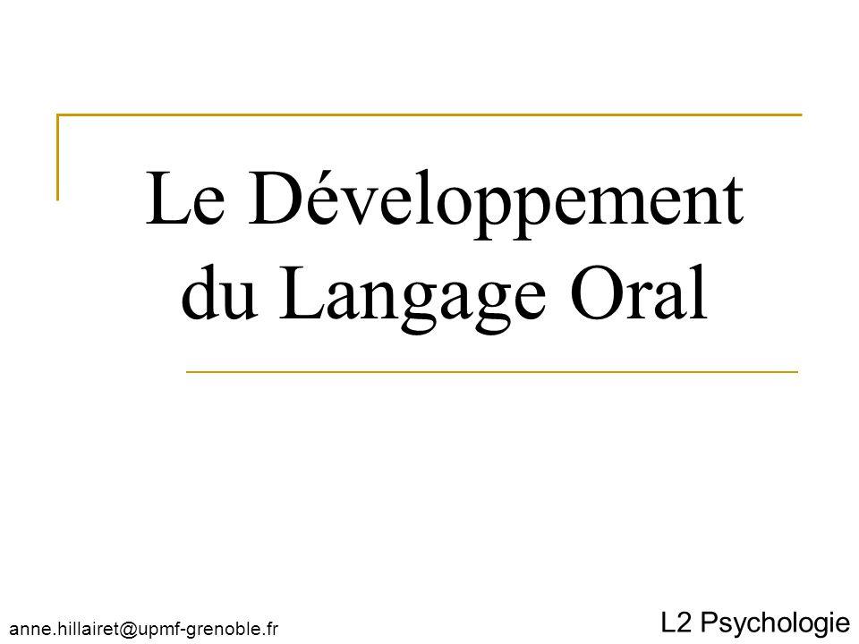 Le Développement du Langage Oral L2 Psychologie anne.hillairet@upmf-grenoble.fr