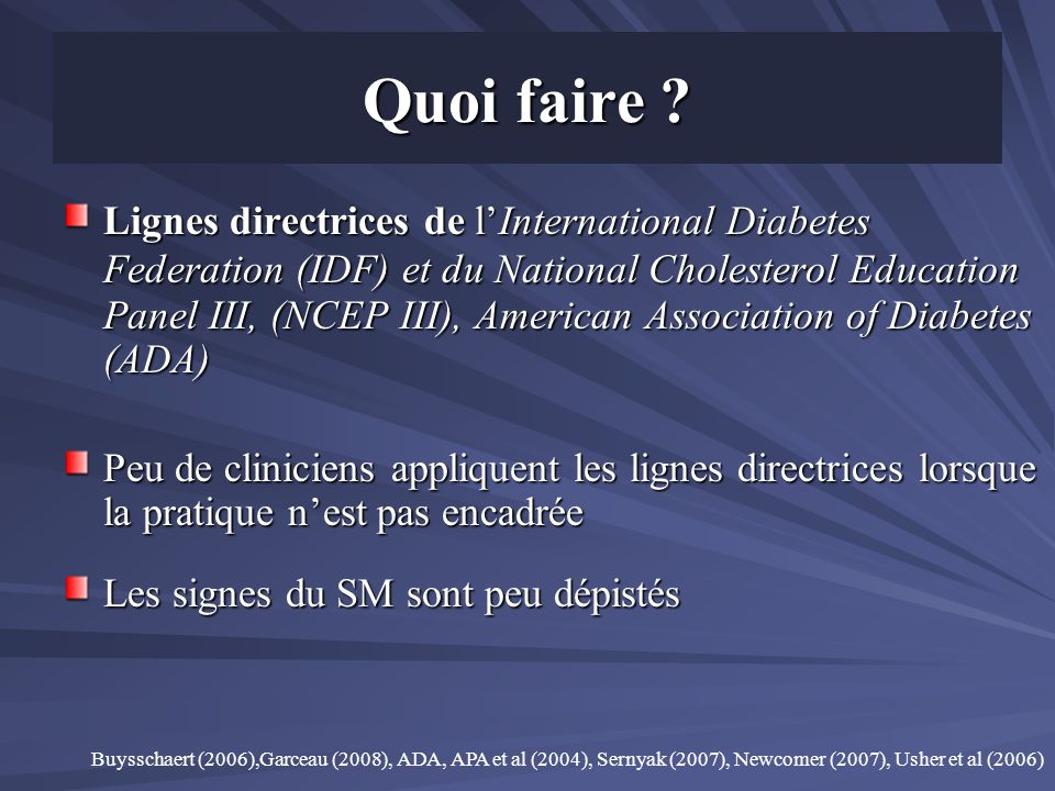 Quoi faire ? Lignes directrices de lInternational Diabetes Federation (IDF) et du National Cholesterol Education Panel III, (NCEP III), American Assoc
