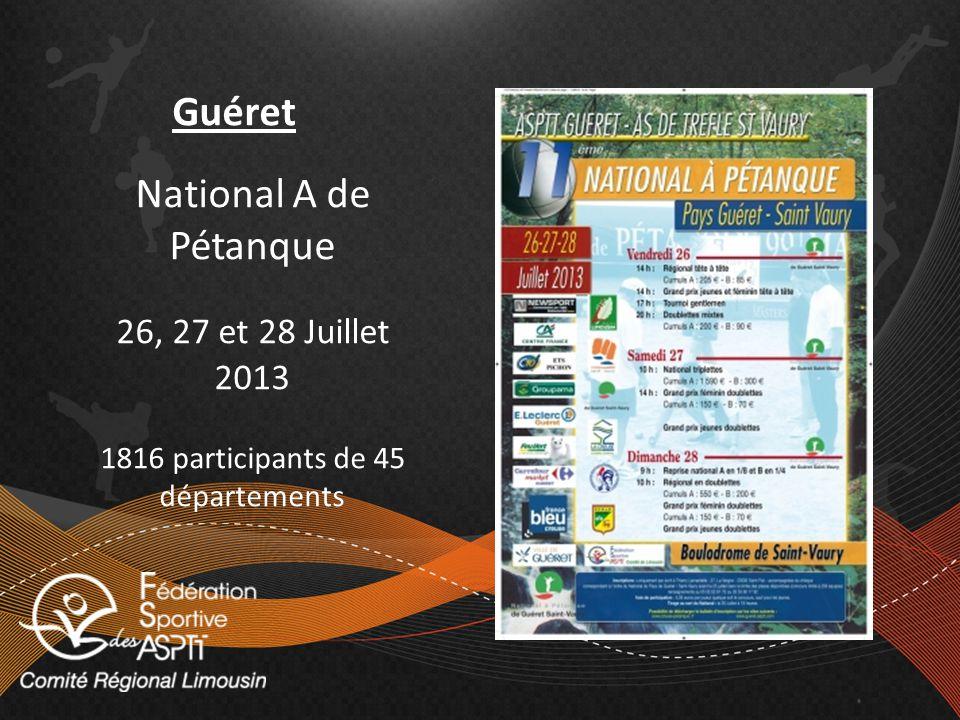 Guéret National A de Pétanque 26, 27 et 28 Juillet 2013 1816 participants de 45 départements