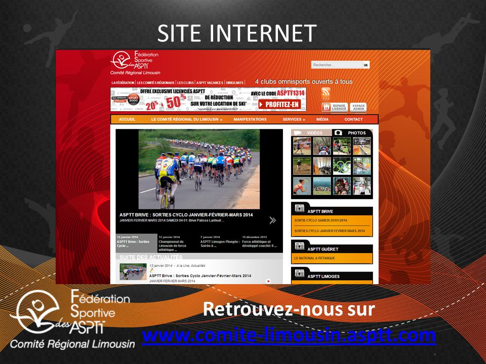 SITE INTERNET Retrouvez-nous sur www.comite-limousin.asptt.com