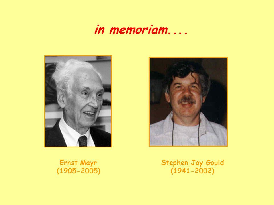 Ernst Mayr (1905-2005) Stephen Jay Gould (1941-2002) in memoriam....