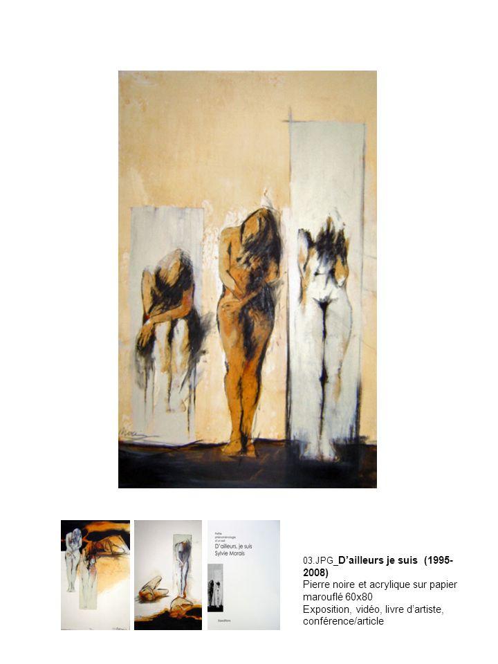 03.JPG_ Dailleurs je suis (1995- 2008) Pierre noire et acrylique sur papier marouflé 60x80 Exposition, vidéo, livre dartiste, conférence/article