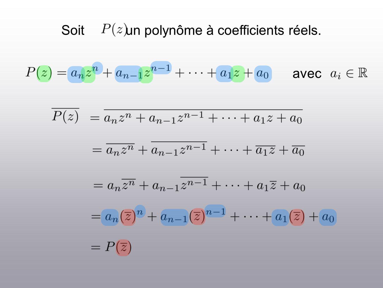 Soit un polynôme à coefficients réels. avec