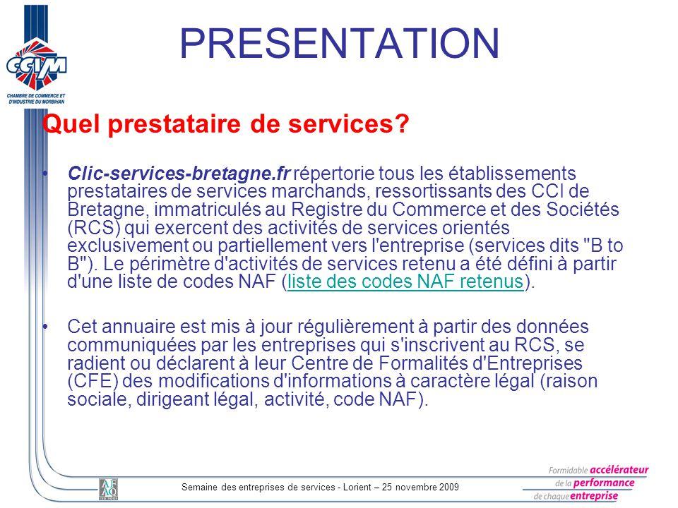 Semaine des entreprises de services - Lorient – 25 novembre 2009 Quel prestataire de services.