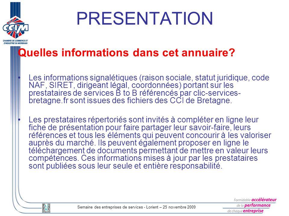 Semaine des entreprises de services - Lorient – 25 novembre 2009 Quelles informations dans cet annuaire.