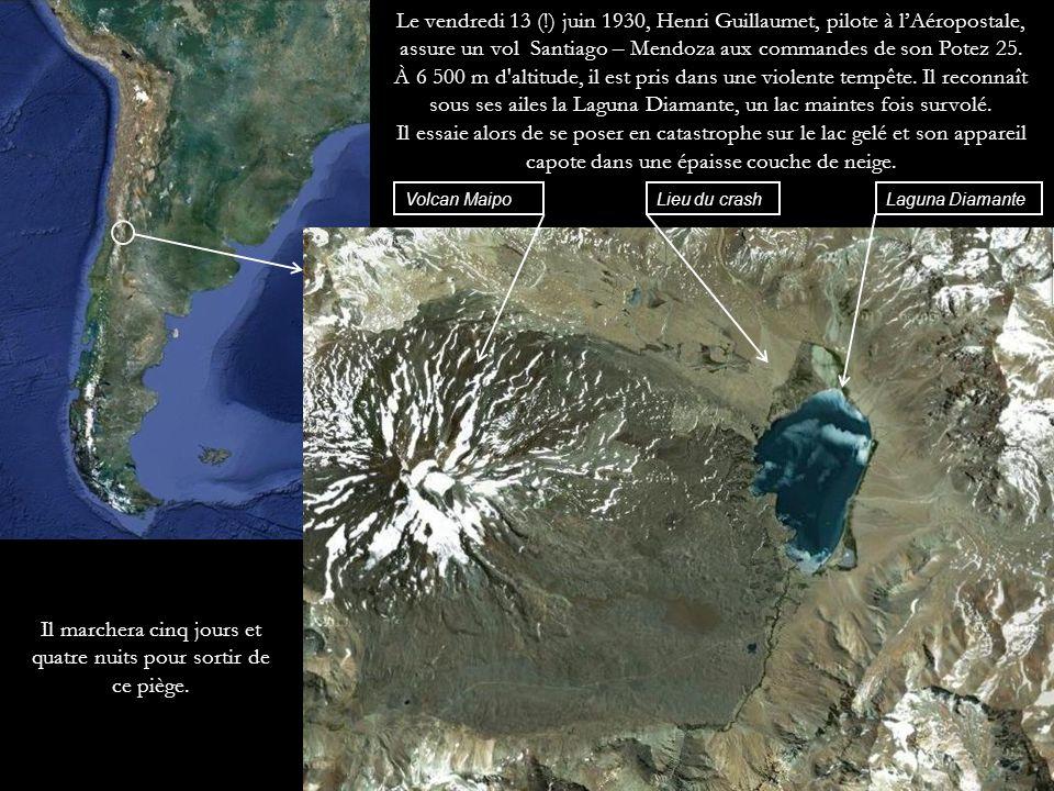 Volcan MaipoLaguna DiamanteLieu du crash Le vendredi 13 (!) juin 1930, Henri Guillaumet, pilote à lAéropostale, assure un vol Santiago – Mendoza aux commandes de son Potez 25.
