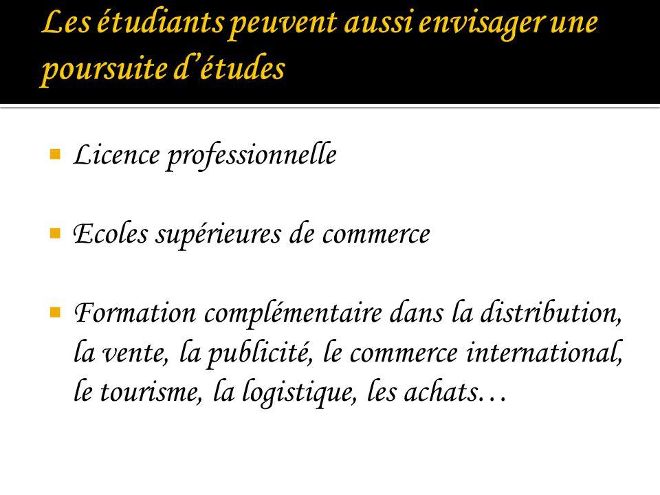 Licence professionnelle Ecoles supérieures de commerce Formation complémentaire dans la distribution, la vente, la publicité, le commerce internationa