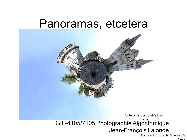 Panoramas cylindriques Étapes (si lon connaît les rotations) Reprojeter les images sur un cylindre Composer les images
