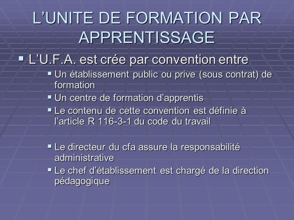 LUNITE DE FORMATION PAR APPRENTISSAGE LU.F.A. est crée par convention entre LU.F.A.