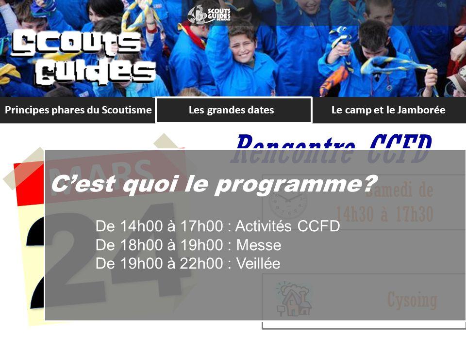 Principes phares du ScoutismeLe camp et le Jamborée MARS Rencontre CCFD Samedi de 14h30 à 17h30 Cysoing Cest quoi le programme.