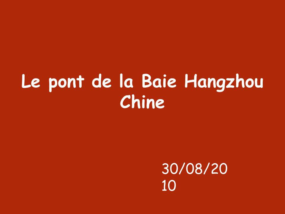 Le pont de la Baie Hangzhou Chine 30/08/20 10