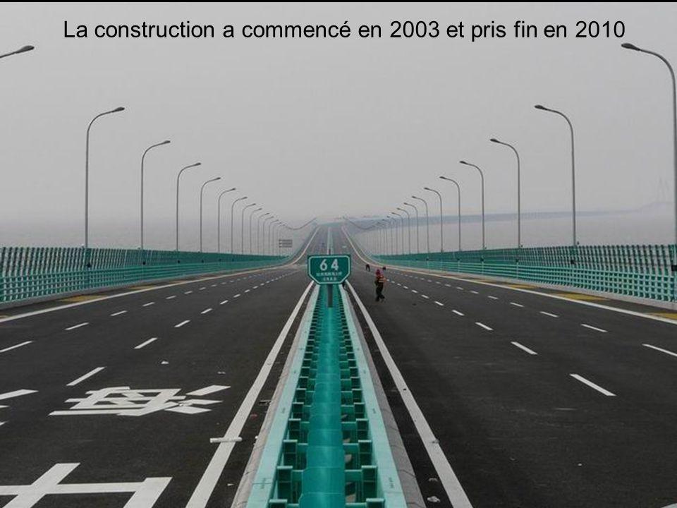 La construction a commencé en 2003 et pris fin en 2010