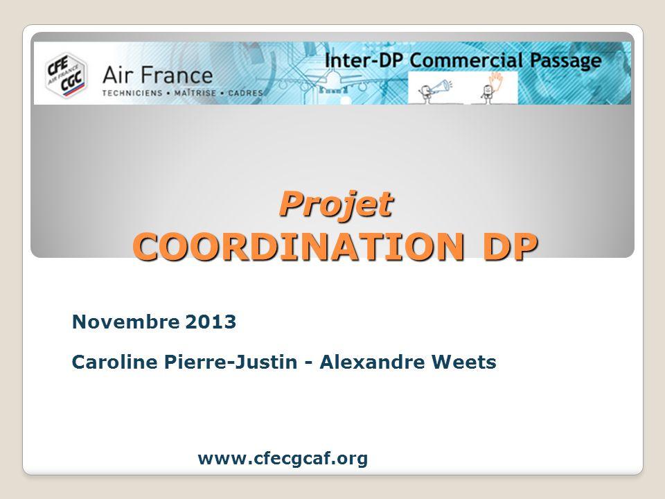 Projet COORDINATION DP Novembre 2013 Caroline Pierre-Justin - Alexandre Weets www.cfecgcaf.org