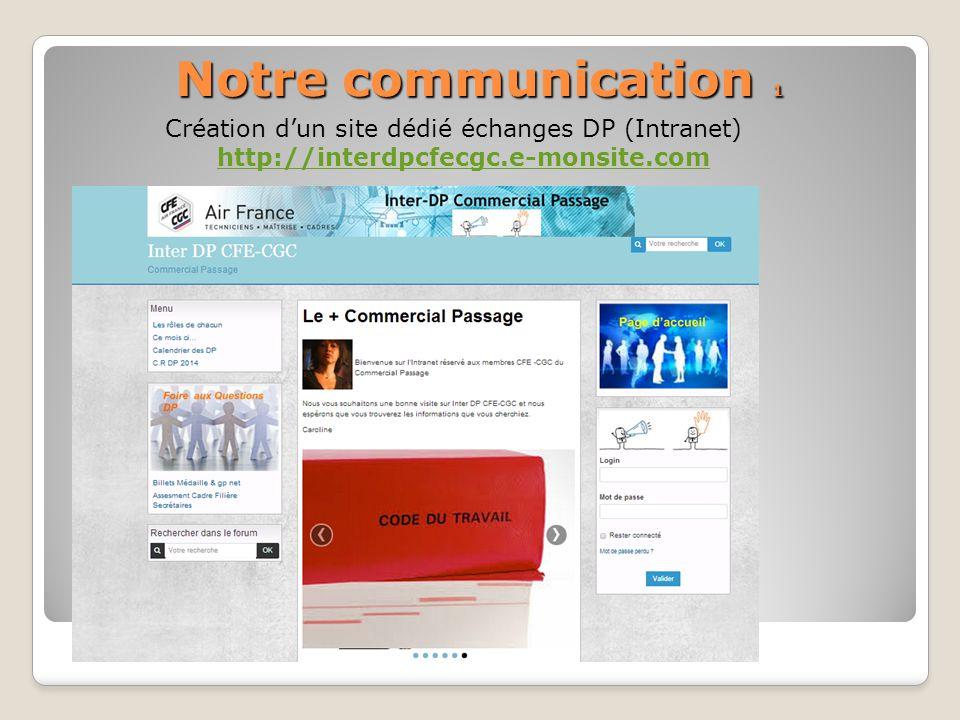 Création dun site dédié échanges DP (Intranet) http://interdpcfecgc.e-monsite.com Notre communication 1