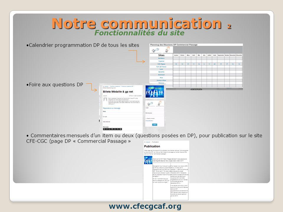 Notre communication 2 www.cfecgcaf.org Calendrier programmation DP de tous les sites Foire aux questions DP Commentaires mensuels dun item ou deux (qu