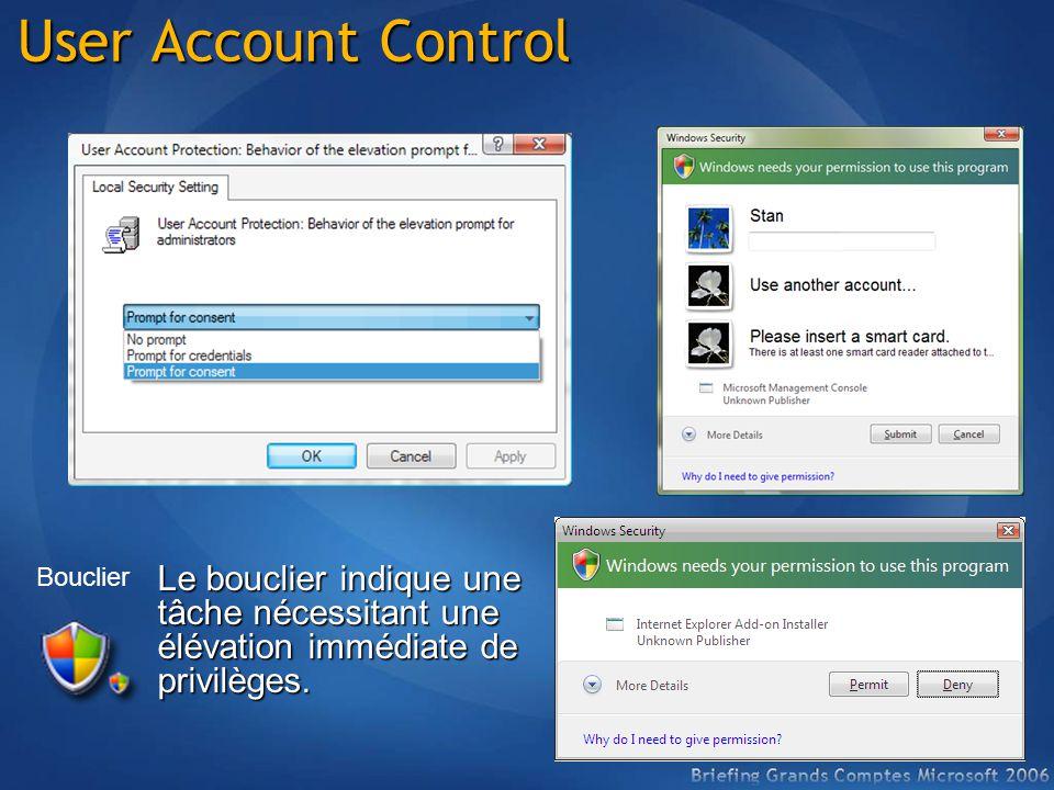 User Account Control Le bouclier indique une tâche nécessitant une élévation immédiate de privilèges.