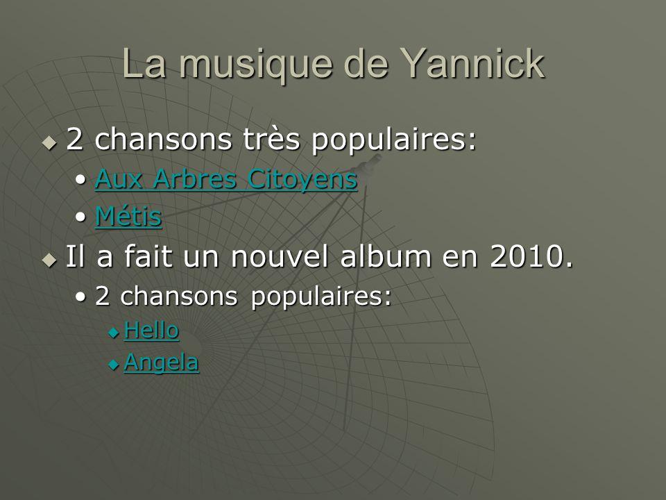 La musique de Yannick 2 chansons très populaires: 2 chansons très populaires: Aux Arbres CitoyensAux Arbres CitoyensAux Arbres CitoyensAux Arbres Cito