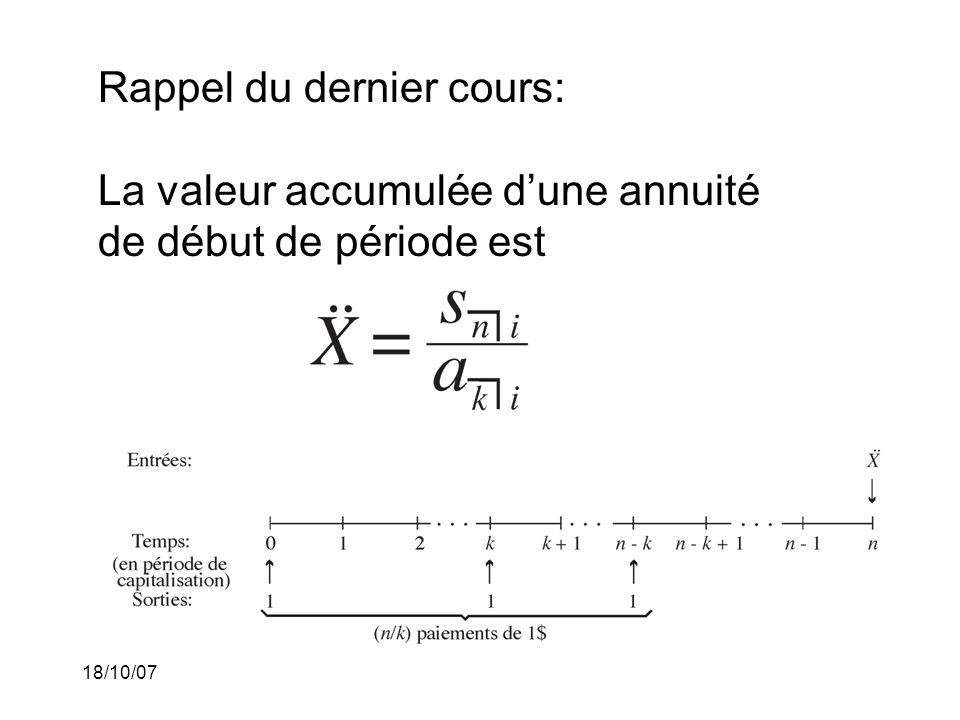 18/10/07 Rappel du dernier cours: La valeur actuelle dune rente perpétuelle de fin de période est