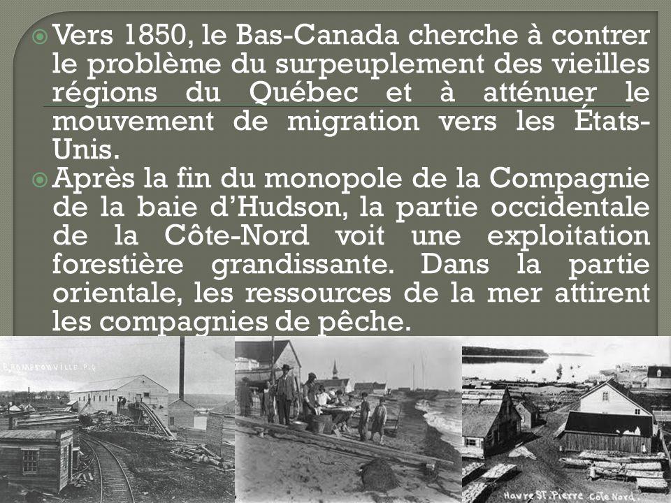Vers 1850, le Bas-Canada cherche à contrer le problème du surpeuplement des vieilles régions du Québec et à atténuer le mouvement de migration vers les États- Unis.