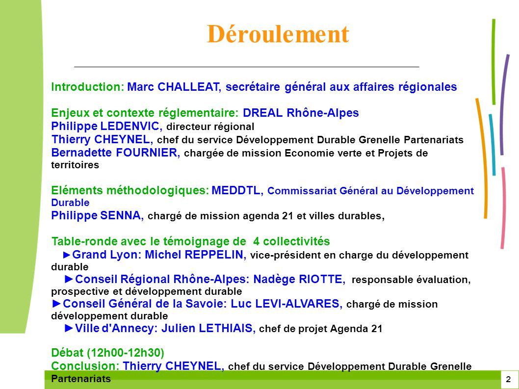 2 2 Introduction: Marc CHALLEAT, secrétaire général aux affaires régionales Enjeux et contexte réglementaire: DREAL Rhône-Alpes Philippe LEDENVIC, dir