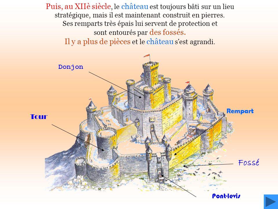 Puis, au XIIè siècle, le château est toujours bâti sur un lieu stratégique, mais il est maintenant construit en pierres. Ses remparts très épais lui s