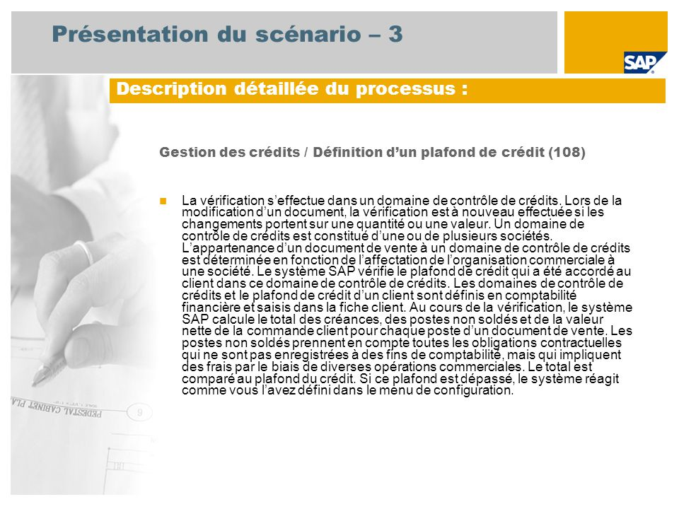 Présentation du scénario – 3 Gestion des crédits / Définition dun plafond de crédit (108) La vérification seffectue dans un domaine de contrôle de crédits.