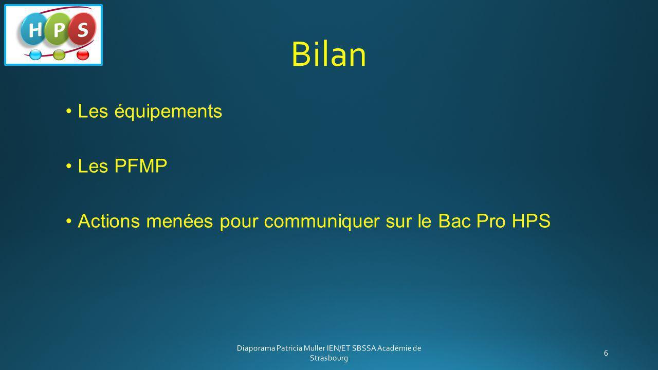 Bilan Les équipements Les PFMP Actions menées pour communiquer sur le Bac Pro HPS