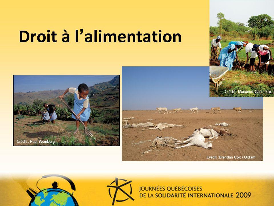 Droit à l alimentation Crédit :Brendan Cox / Oxfam Crédit : Paul Weinberg Crédit : Marianne Guilmette