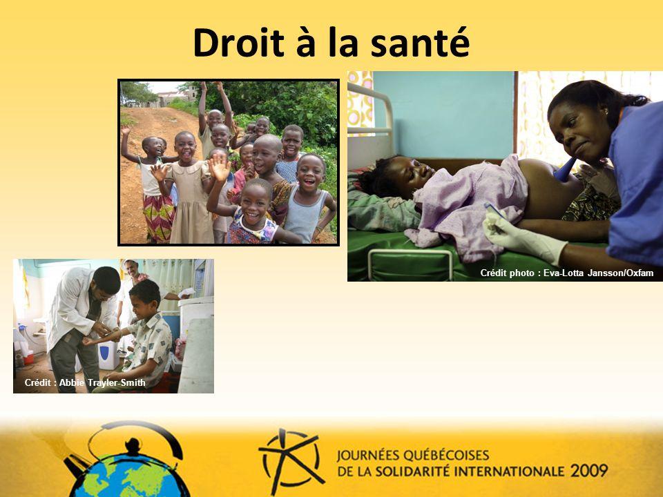 Droit à la santé Crédit photo: Maude Boulanger Crédit photo : Eva-Lotta Jansson/Oxfam Crédit : Abbie Trayler-Smith