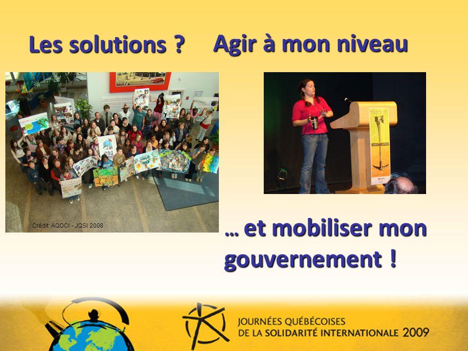 Les solutions .Crédit photos : JQSI 2007 … et mobiliser mon gouvernement .